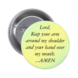 pal1, Lord,Keep your armaround my shoulder and ... 6 Cm Round Badge