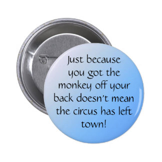 pal3, Just becauseyou got themonke... - Customized 6 Cm Round Badge
