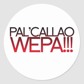 Pal' Callao Wepa!!! Boricua Slogan Round Sticker