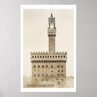 Palazzo Vecchio, or the Palazzo della Signoria, Fl Posters