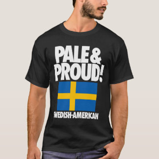 Pale and Proud Sweden Swedish-American T-Shirt