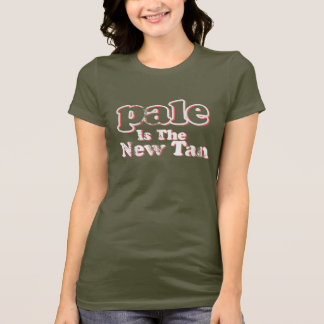Pale is the new tan - Funny T shirt