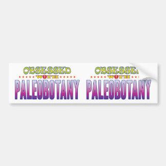 Paleobotany 2 Obsessed Bumper Sticker