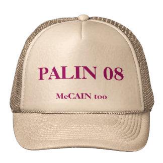 PALIN 08 McCAIN too Trucker Hats