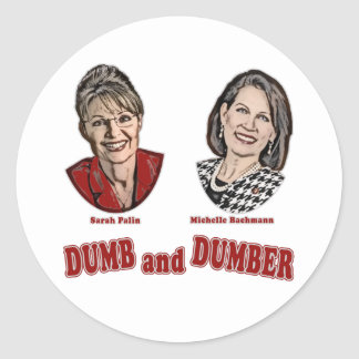 Palin and Bachmann Dumb and Dumber Classic Round Sticker
