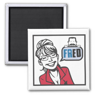 Palin and Fred Square Magnet