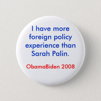Palin Foreign Policy 6 Cm Round Badge