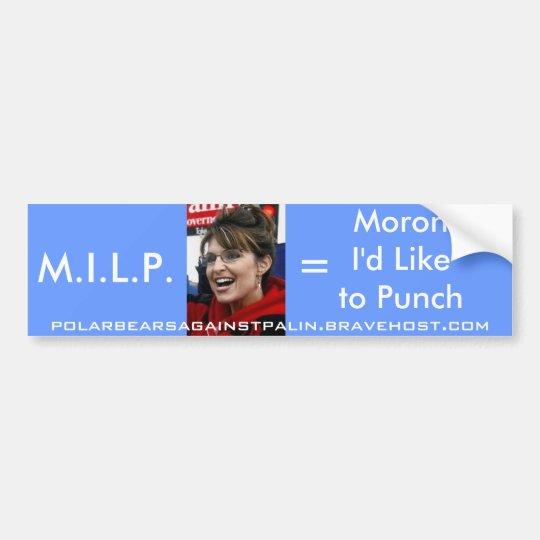 Palin M.I.L.P Bumper Sticker