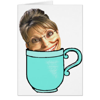 Palin's tea party greeting card