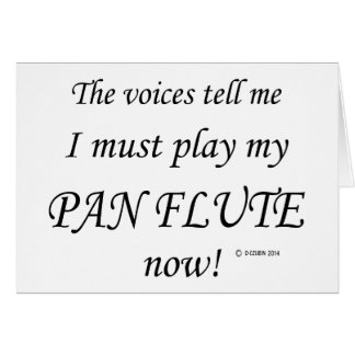 Pan Flute Voices Say Must Play Greeting Card