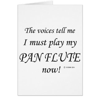 Pan Flute Voices Say Must Play Cards