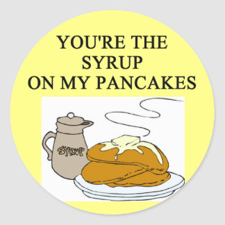 PANCAKES and syrup lovers Round Sticker