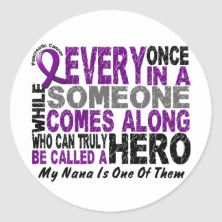 Pancreatic Cancer HERO COMES ALONG 1 Nana Classic Round Sticker