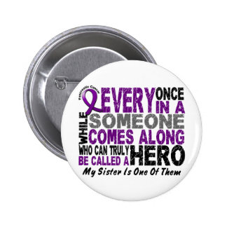 Pancreatic Cancer HERO COMES ALONG 1 Sister Button