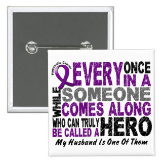 Pancreatic Cancer HERO COMES ALONG 1 Wife 15 Cm Square Badge