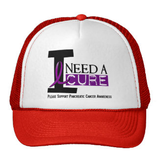 Pancreatic Cancer I NEED A CURE 1 Hat