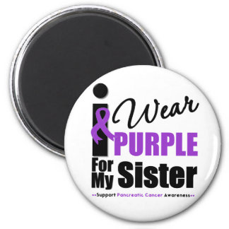 Pancreatic Cancer I Wear Purple For My Sister 6 Cm Round Magnet