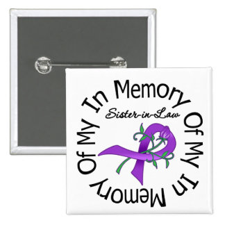 Pancreatic Cancer In Memory of My Sister-in-Law Buttons