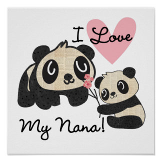 Pandas I Love My Nana Poster