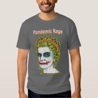 Pandemic Rage - Queen Joker t shirt by DMT
