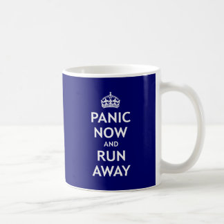 Panic Now and Run Away Coffee Mug