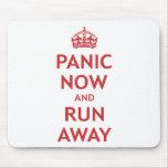 Panic Now and Run Away Mouse Mats