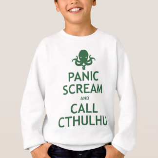 Panic Scream and Call Cthulhu Sweatshirt