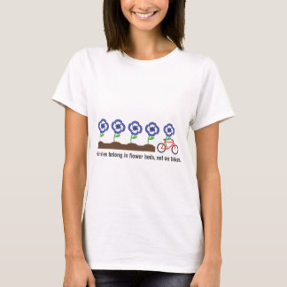 Pansies belong in flower beds, not on bikes. T-Shirt