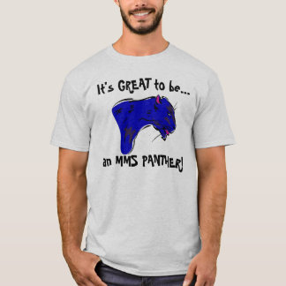 panther, It's GREAT to be..., an MMS PANTHER! T-Shirt