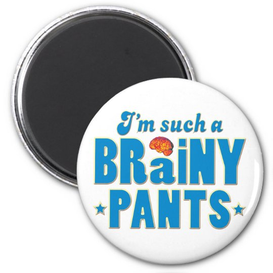 Pants Brainy, Such A 6 Cm Round Magnet