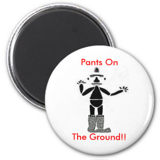Pants On The Ground !! 6 Cm Round Magnet