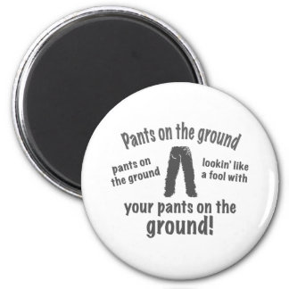 Pants on the Ground Refrigerator Magnets