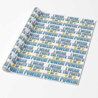 Pants Power Life B Wrapping Paper