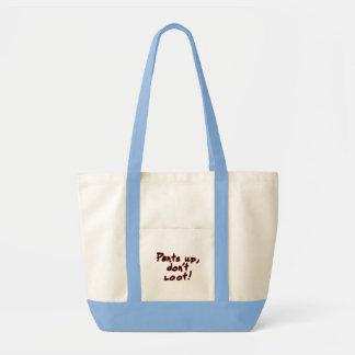 Pants up, don't loot! impulse tote bag