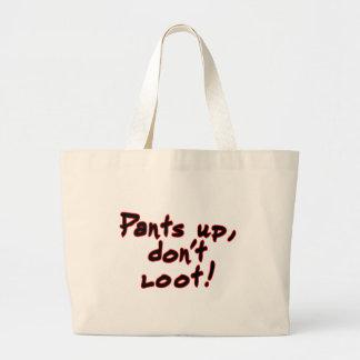 Pants up, don't loot! jumbo tote bag
