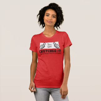 """PAO Recovery THIS GIRL """"Crutched IT!"""" T-Shirt"""