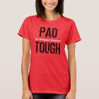"""""""PAO TOUGH - Peri-Acetabular Osteotomy"""" T-Shirt"""