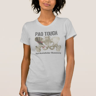 """PAO TOUGH Peri-Acetabular Osteotomy"" t-shirt"