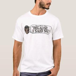 Papa Bear Go Because I said So Gear T-Shirt