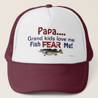 Papa...Grand Kids Love Me Fish Fear Me Hat