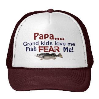 Papa...Grand Kids Love Me Fish Fear Me Hat Trucker Hat