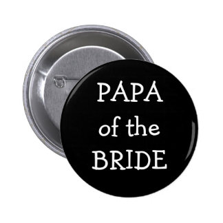 Papa Of The Bride 6 Cm Round Badge