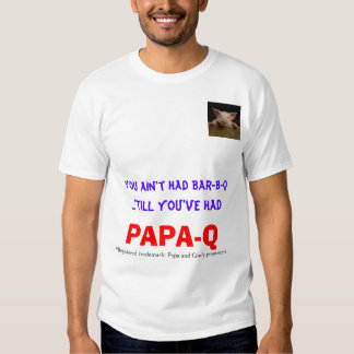PAPA-Q T SHIRTS