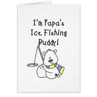 Papa s Ice Fishing Buddy Tshirts and Gifts Card