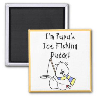 Papa s Ice Fishing Buddy Tshirts and Gifts Fridge Magnets