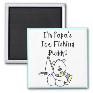 Papa s Ice Fishing Buddy Tshirts and Gifts Magnets