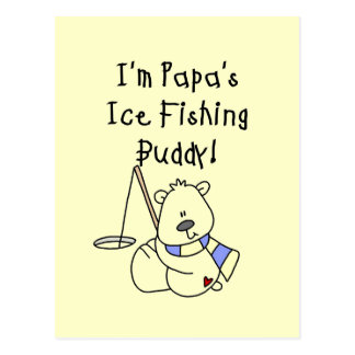 Papa s Ice Fishing Buddy Tshirts and Gifts Postcards