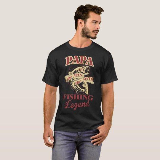 Papa The Man The Myth The Fishing Legend Tshirt