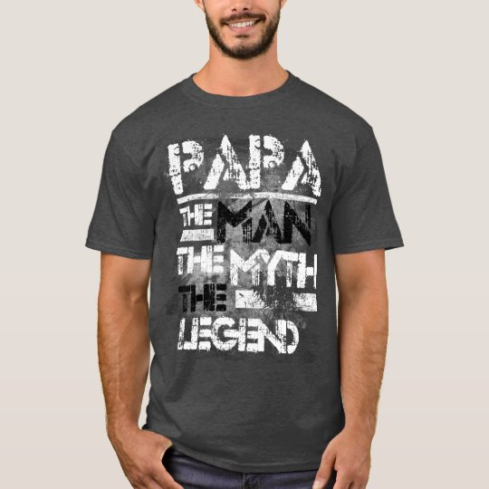 Papa The Man The Myth The Legend Grunge T-Shirt