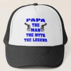 PaPa The Man the Myth The Legend Trucker Hat